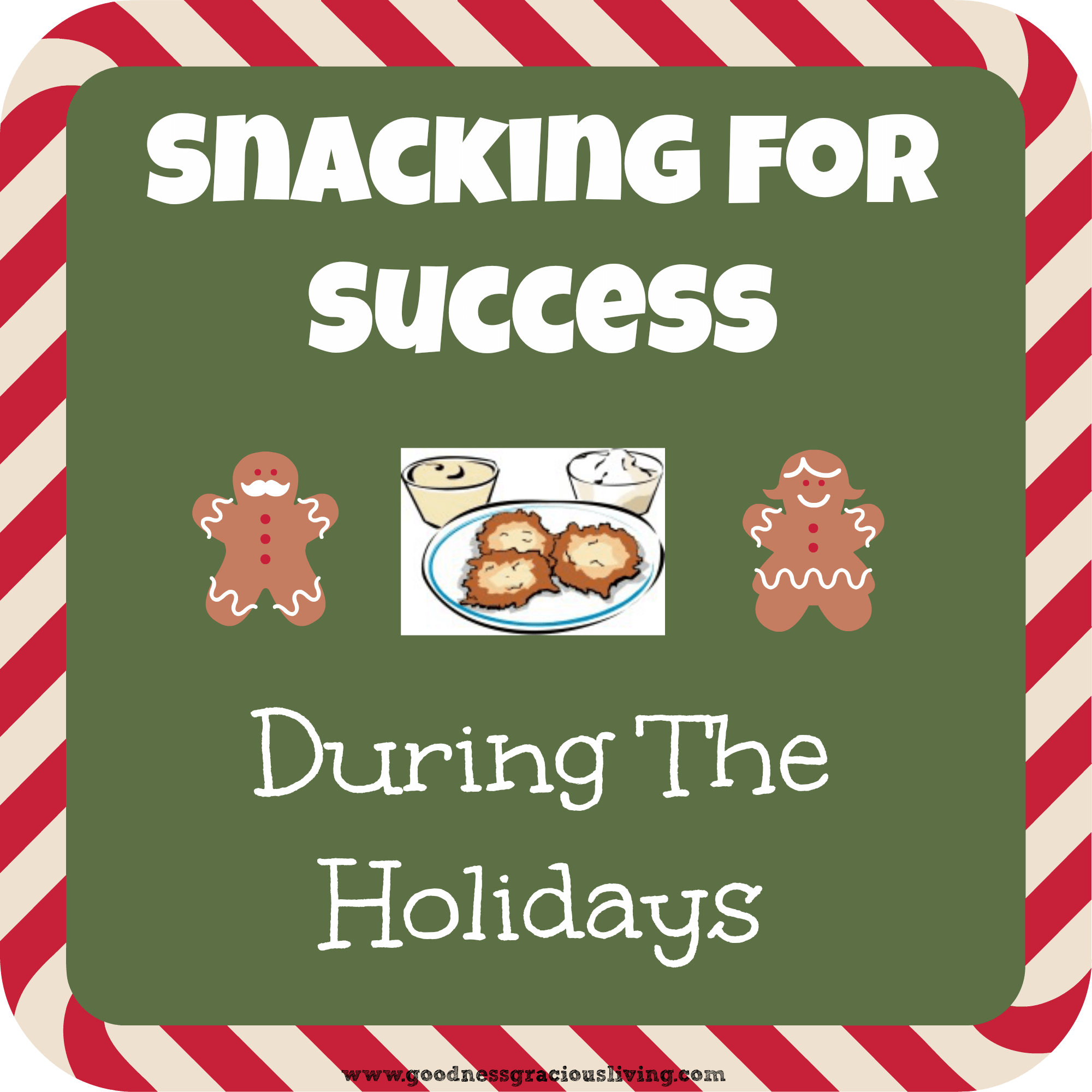 Snacking For Success During The Holidays