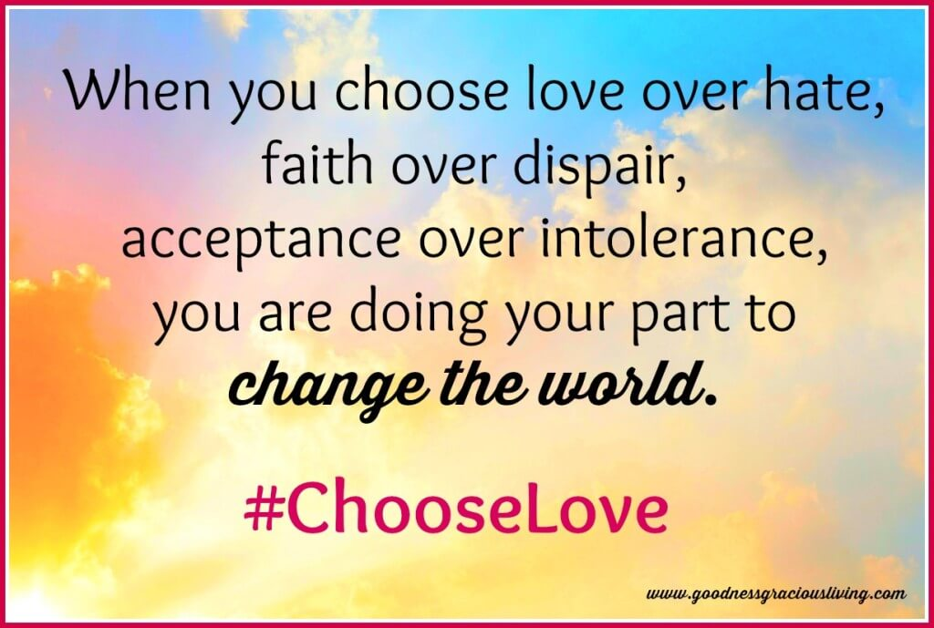 choose love goodness gracious living
