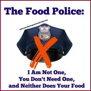 food police goodness gracious living