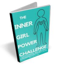 Inner Girl Power Challenge E-Book Goodness Gracious Living