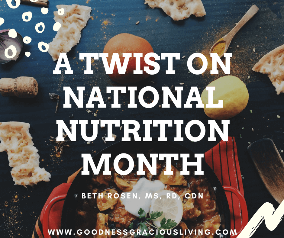 A Twist On National Nutrition Month