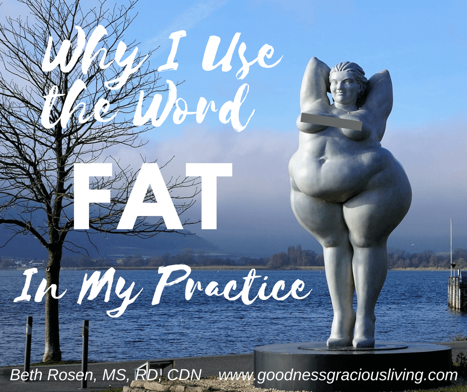 """Why I Use the Word """"Fat"""" in My Practice"""
