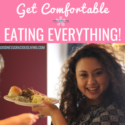 Get Comfortable with Eating Everything