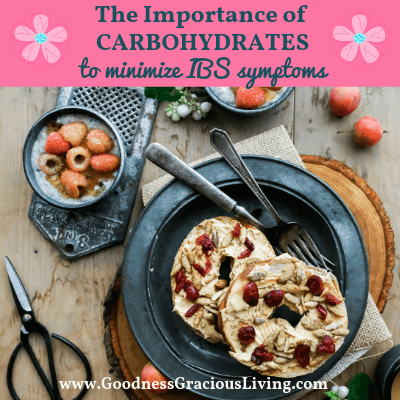 The Importance of Carbohydrates to Minimize IBS Symptoms