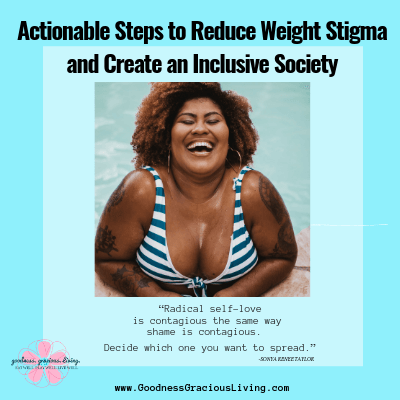 Actionable Steps to Reduce Weight Stigma and Create an Inclusive Society